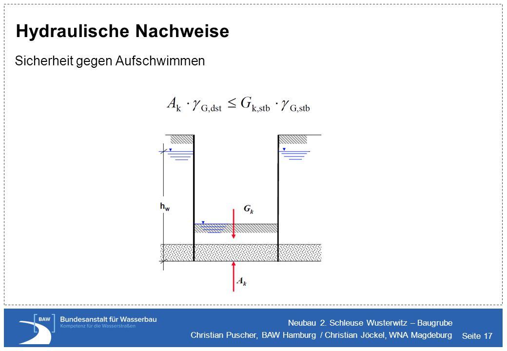 Seite 17 Hydraulische Nachweise Sicherheit gegen Aufschwimmen Neubau 2. Schleuse Wusterwitz – Baugrube Christian Puscher, BAW Hamburg / Christian Jöck