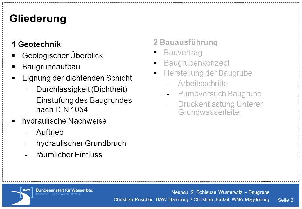 Seite 2 Gliederung 1 Geotechnik Geologischer Überblick Baugrundaufbau Eignung der dichtenden Schicht -Durchlässigkeit (Dichtheit) -Einstufung des Baug