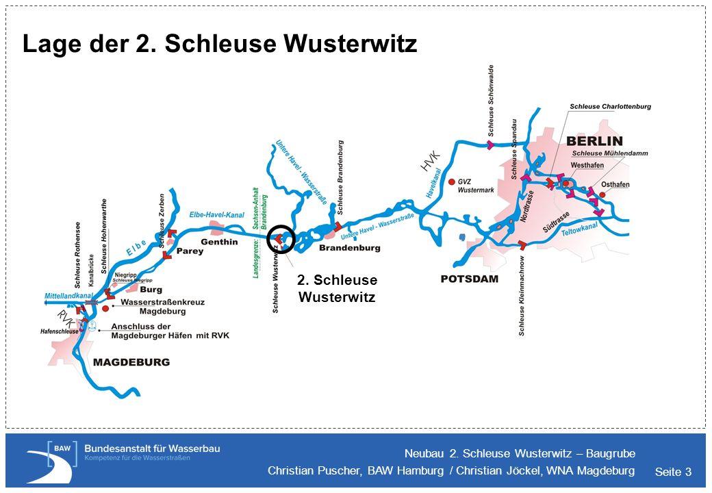 Seite 3 Lage der 2. Schleuse Wusterwitz Neubau 2. Schleuse Wusterwitz – Baugrube Christian Puscher, BAW Hamburg / Christian Jöckel, WNA Magdeburg 2. S