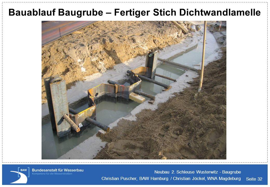 Seite 32 Bauablauf Baugrube – Fertiger Stich Dichtwandlamelle Neubau 2. Schleuse Wusterwitz - Baugrube Christian Puscher, BAW Hamburg / Christian Jöck