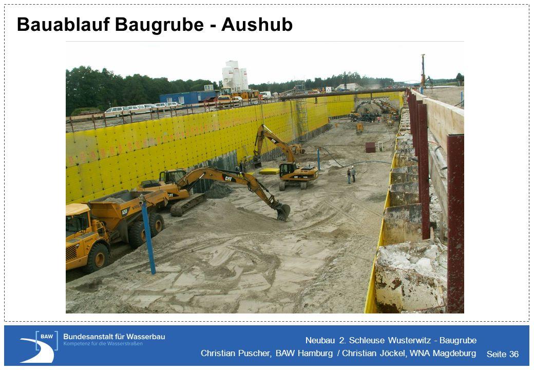 Seite 36 Bauablauf Baugrube - Aushub Neubau 2. Schleuse Wusterwitz - Baugrube Christian Puscher, BAW Hamburg / Christian Jöckel, WNA Magdeburg