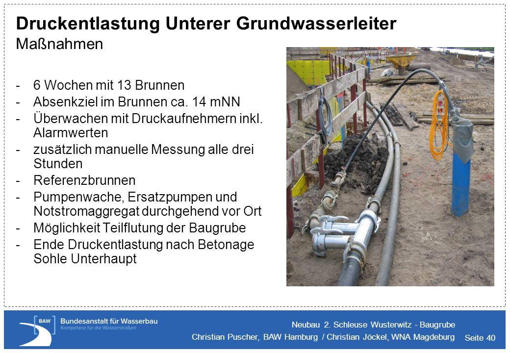 Seite 40 Druckentlastung Unterer Grundwasserleiter Maßnahmen Neubau 2. Schleuse Wusterwitz - Baugrube Christian Puscher, BAW Hamburg / Christian Jöcke