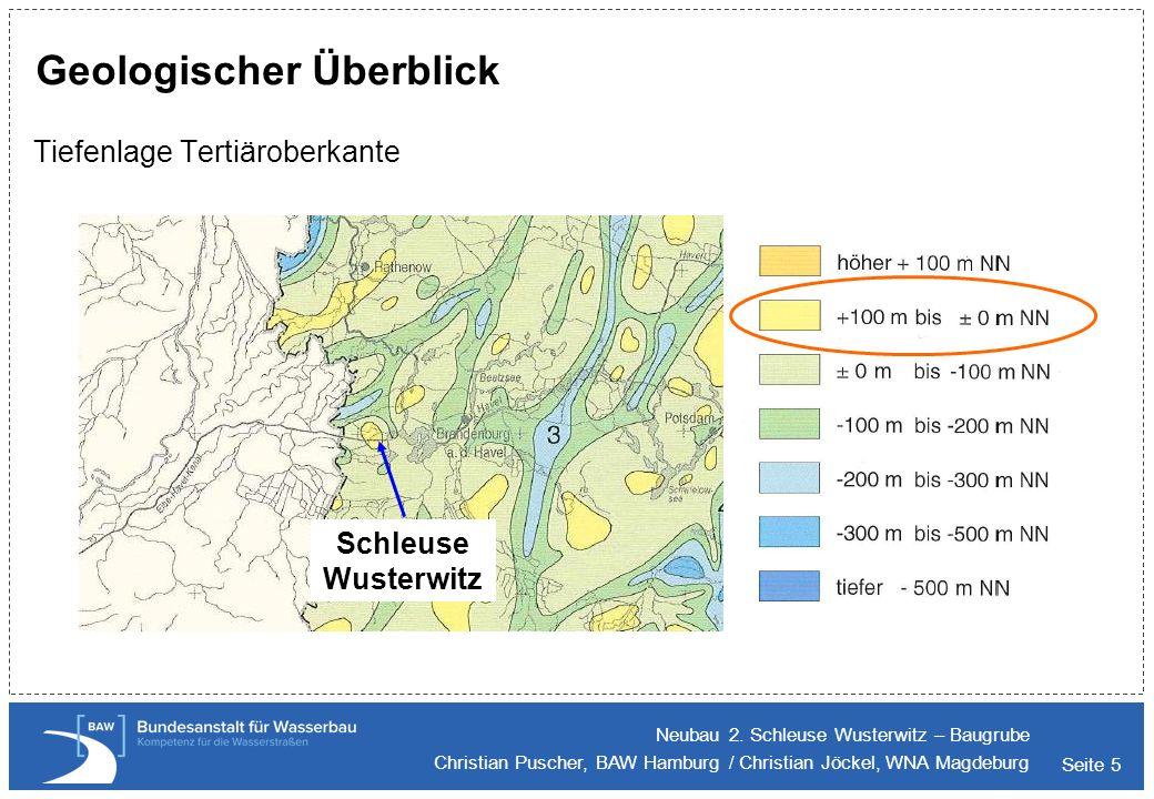 Seite 5 Geologischer Überblick Tiefenlage Tertiäroberkante Neubau 2. Schleuse Wusterwitz – Baugrube Christian Puscher, BAW Hamburg / Christian Jöckel,