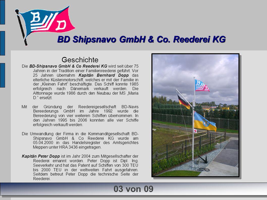 Geschichte Die BD-Shipsnavo GmbH & Co Reederei KG wird seit über 75 Jahren in der Tradition einer Familienreederei geführt. Vor 25 Jahren übernahm Kap