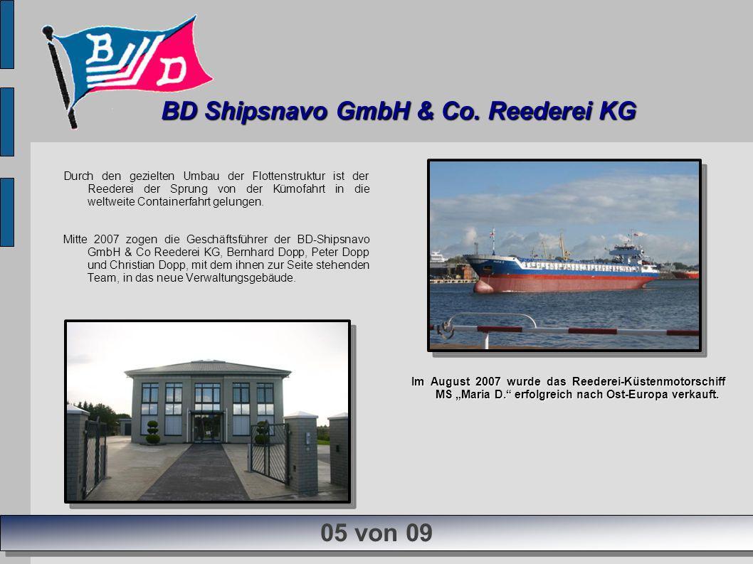 Durch den gezielten Umbau der Flottenstruktur ist der Reederei der Sprung von der Kümofahrt in die weltweite Containerfahrt gelungen. Mitte 2007 zogen