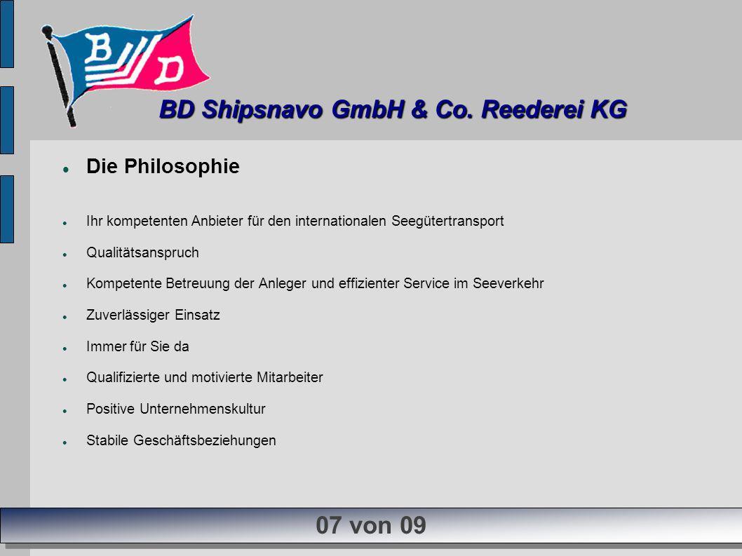 Die Philosophie Ihr kompetenten Anbieter für den internationalen Seegütertransport Qualitätsanspruch Kompetente Betreuung der Anleger und effizienter