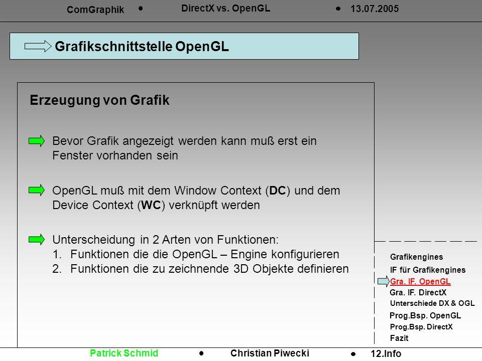 Unterscheidung in 2 Arten von Funktionen: 1.Funktionen die die OpenGL – Engine konfigurieren 2.Funktionen die zu zeichnende 3D Objekte definieren Graf