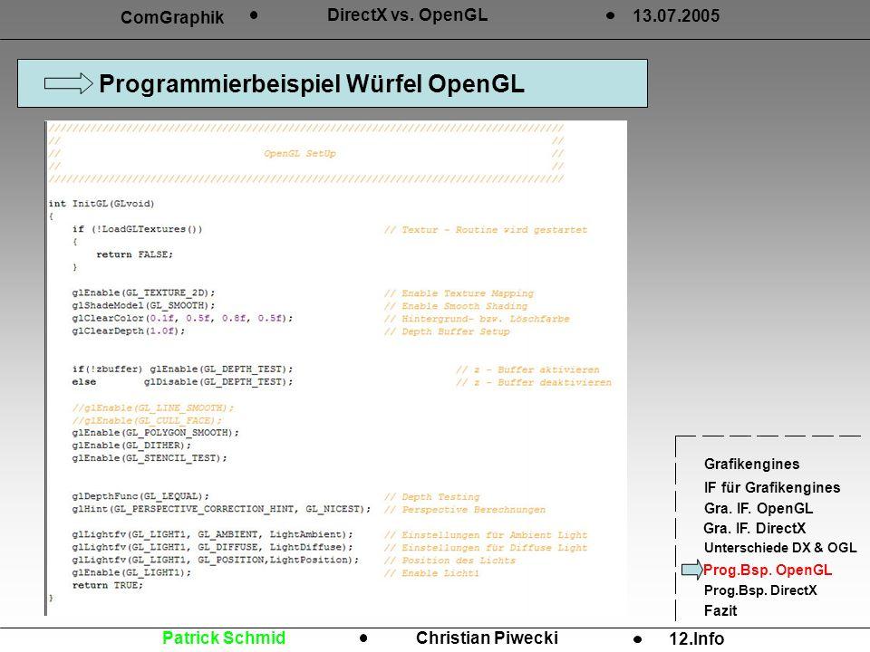 ComGraphik DirectX vs. OpenGL 13.07.2005 Grafikengines IF für Grafikengines Gra. IF. OpenGL Gra. IF. DirectX Unterschiede DX & OGL Prog.Bsp. OpenGL Pr