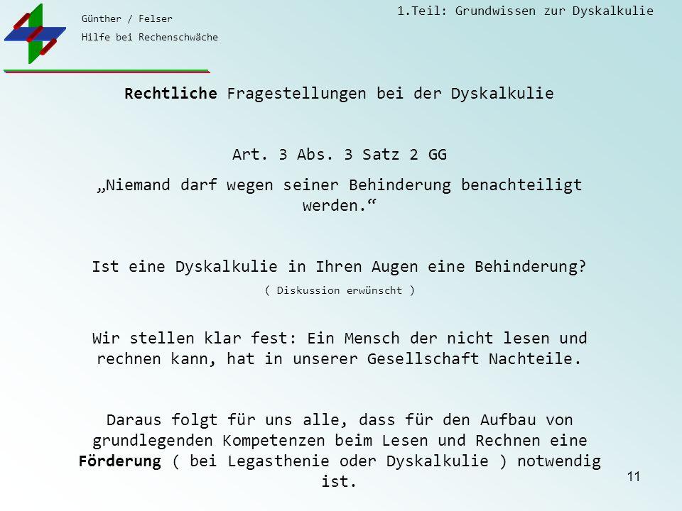 Günther / Felser Hilfe bei Rechenschwäche 1.Teil: Grundwissen zur Dyskalkulie 11 Rechtliche Fragestellungen bei der Dyskalkulie Art.