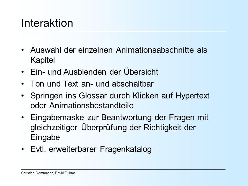 Christian Dommasch, David Duhme Interaktion Auswahl der einzelnen Animationsabschnitte als Kapitel Ein- und Ausblenden der Übersicht Ton und Text an-