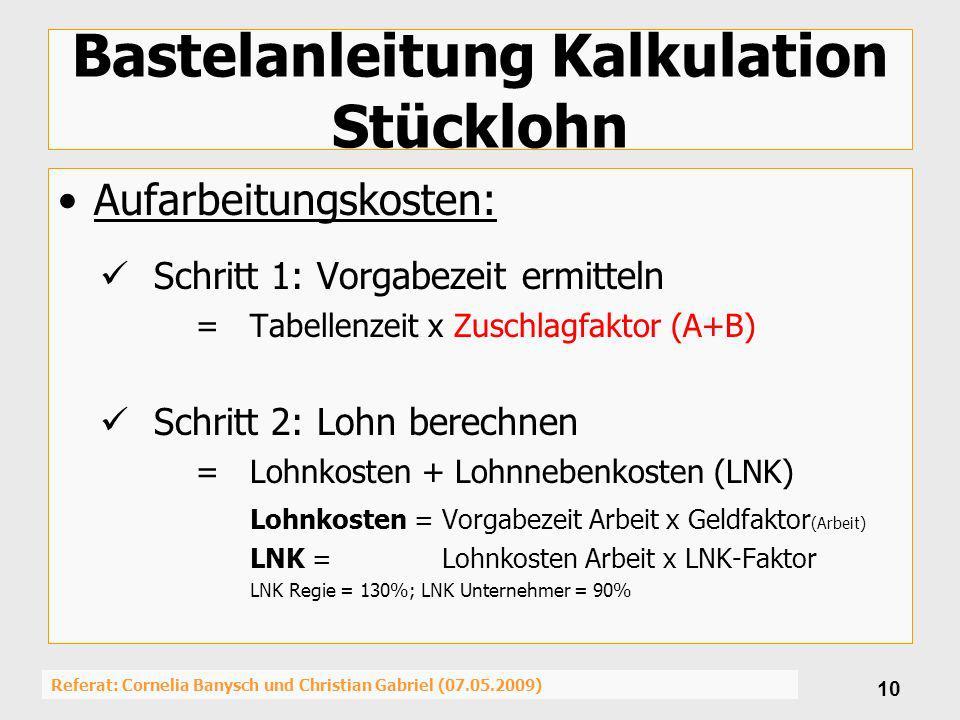 Referat: Cornelia Banysch und Christian Gabriel (07.05.2009) 10 Bastelanleitung Kalkulation Stücklohn Aufarbeitungskosten: Schritt 1: Vorgabezeit ermi