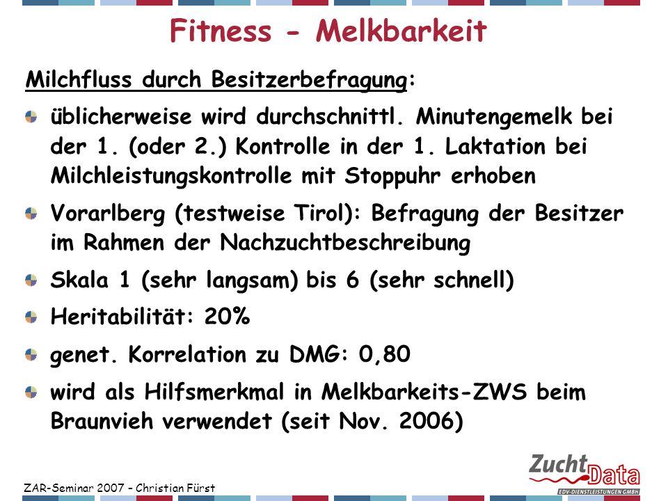 ZAR-Seminar 2007 – Christian Fürst Fitness - Melkbarkeit Milchfluss durch Besitzerbefragung: üblicherweise wird durchschnittl. Minutengemelk bei der 1