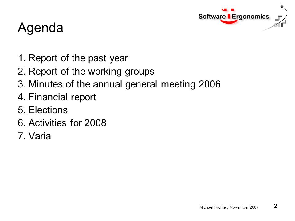 Michael Richter, November 2007 2 Agenda 1. Report of the past year 2.