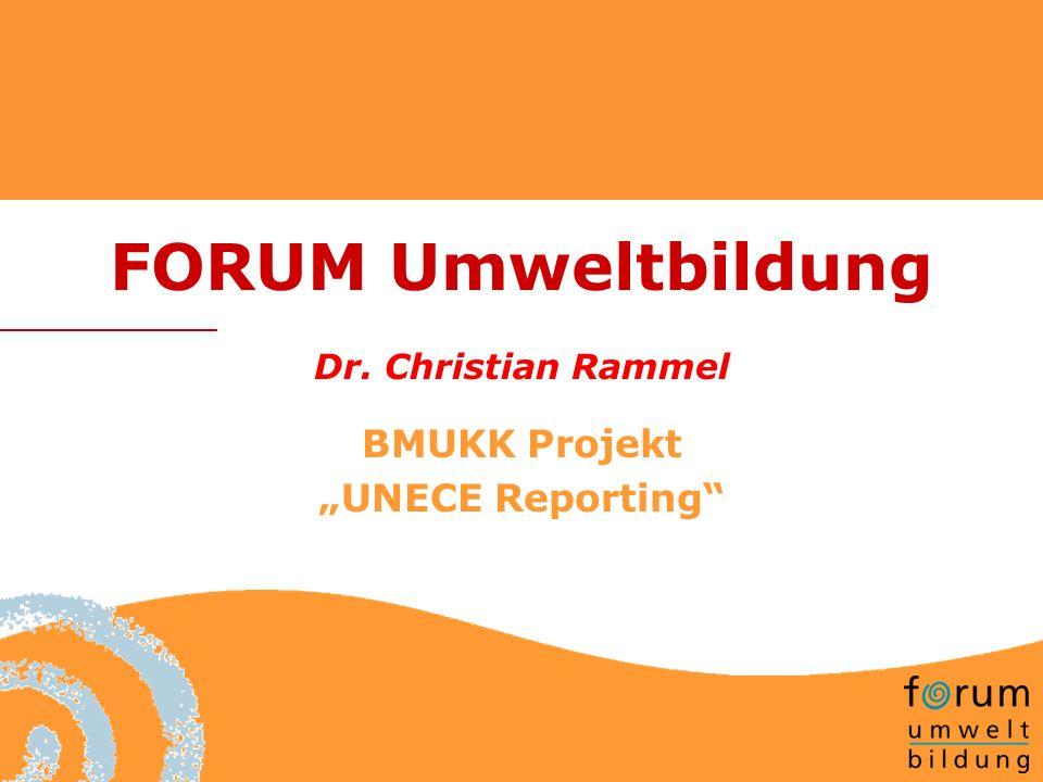 FORUM Umweltbildung Dr. Christian Rammel BMUKK Projekt UNECE Reporting