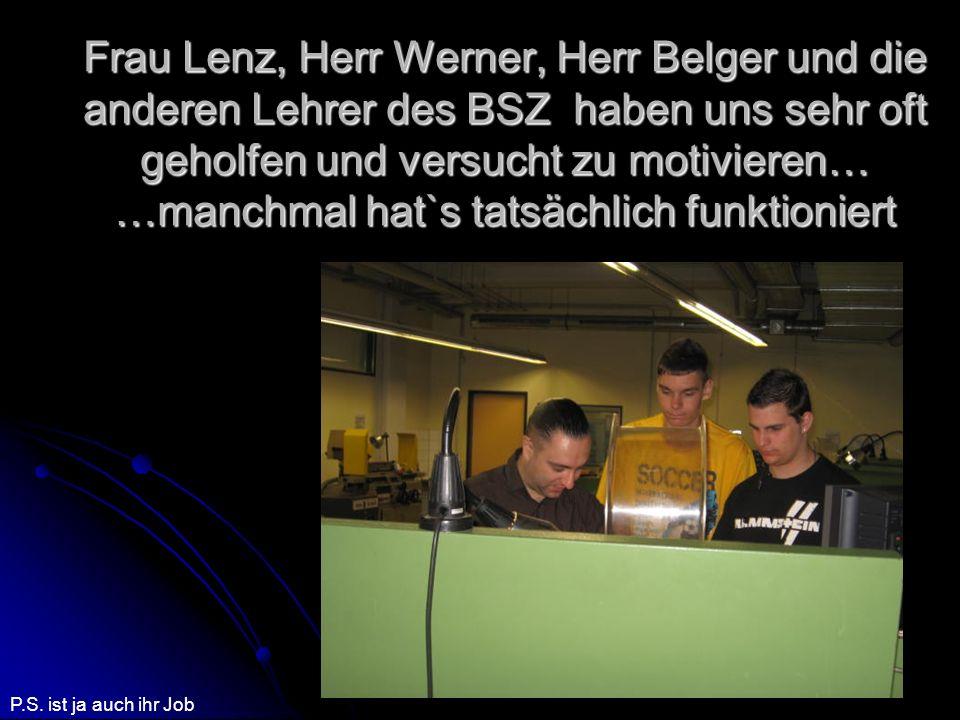 Das heißt also, das BGJ Metall am BSZ August Horch hat uns für die berufliche Zukunft wirklich weitergeholfen.
