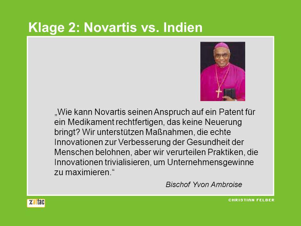 Wie kann Novartis seinen Anspruch auf ein Patent für ein Medikament rechtfertigen, das keine Neuerung bringt? Wir unterstützen Maßnahmen, die echte In