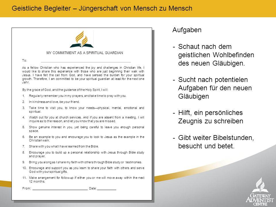 Geistliche Begleiter – Jüngerschaft von Mensch zu Mensch MY COMMITMENT AS A SPIRITUAL GUARDIAN To: As a fellow Christian who has experienced the joy a
