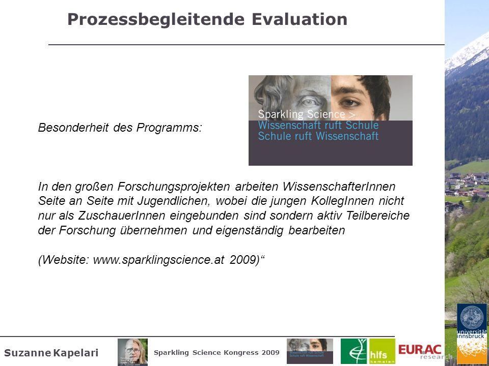 Suzanne Kapelari Sparkling Science Kongress 2009 Prozessbegleitende Evaluation Besonderheit des Programms: In den großen Forschungsprojekten arbeiten