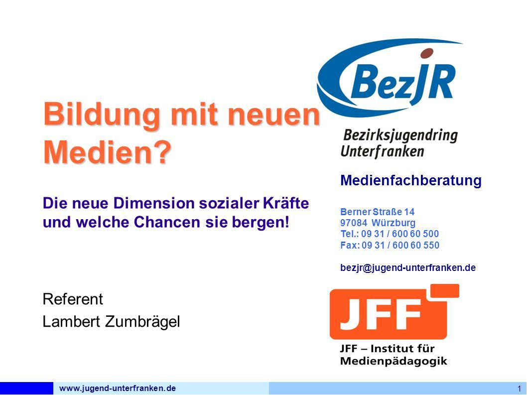 www.jugend-unterfranken.de 1 Medienfachberatung Berner Straße 14 97084 Würzburg Tel.: 09 31 / 600 60 500 Fax: 09 31 / 600 60 550 bezjr@jugend-unterfranken.de Bildung mit neuen Medien.