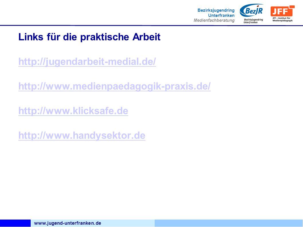 www.jugend-unterfranken.de Bezirksjugendring Unterfranken Medienfachberatung Links für die praktische Arbeit http://jugendarbeit-medial.de/ http://www