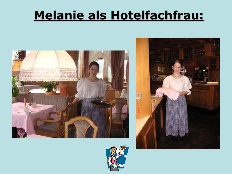 Melanie als Hotelfachfrau: