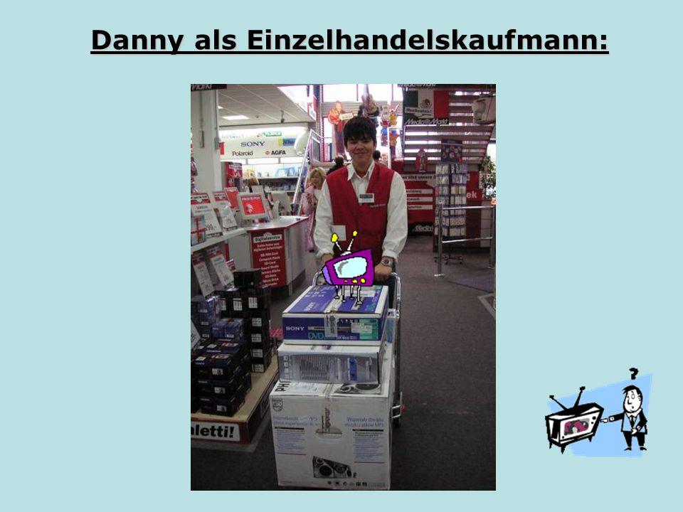 Danny als Einzelhandelskaufmann: