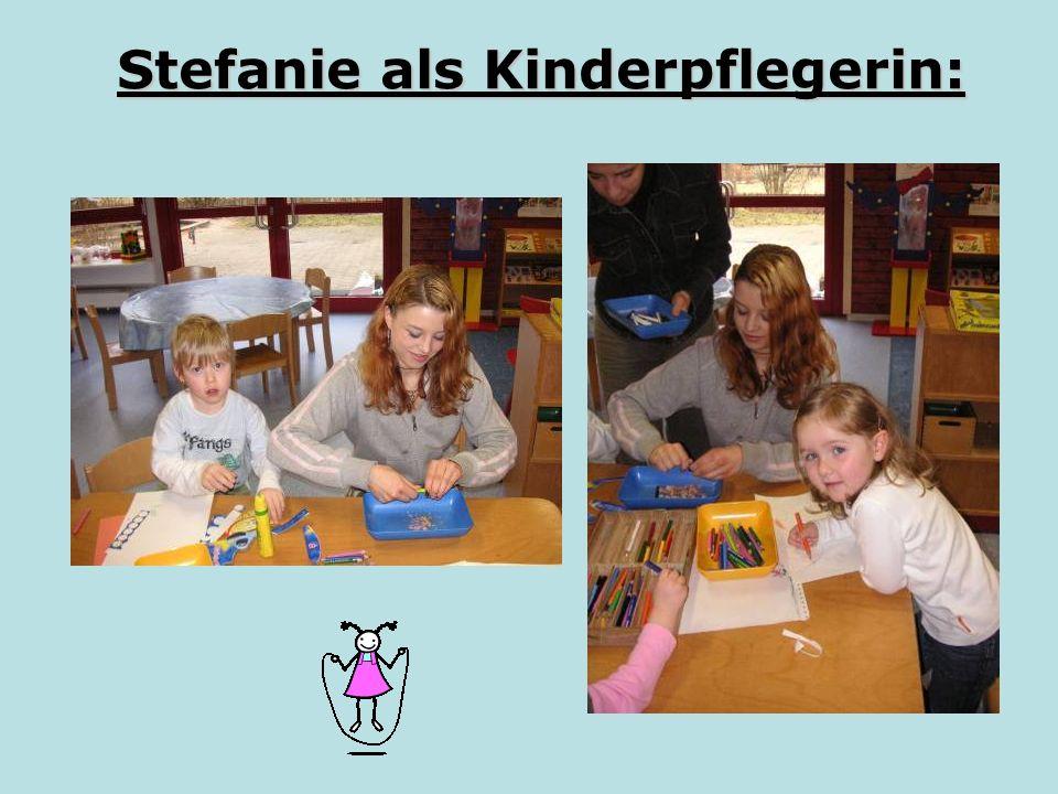 Stefanie als Kinderpflegerin:
