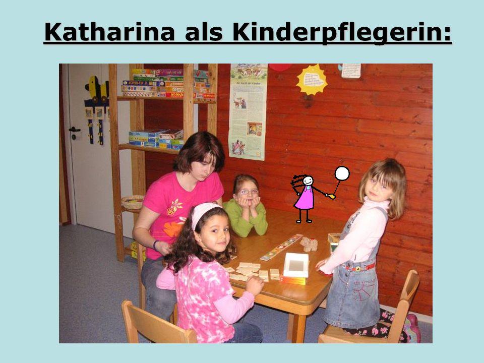 Katharina als Kinderpflegerin: