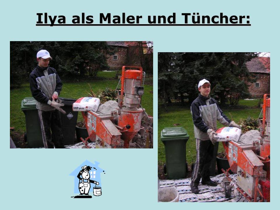 Ilya als Maler und Tüncher: