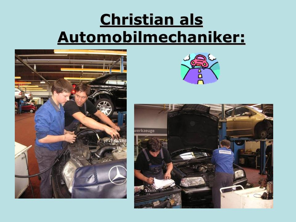 Christian als Automobilmechaniker:
