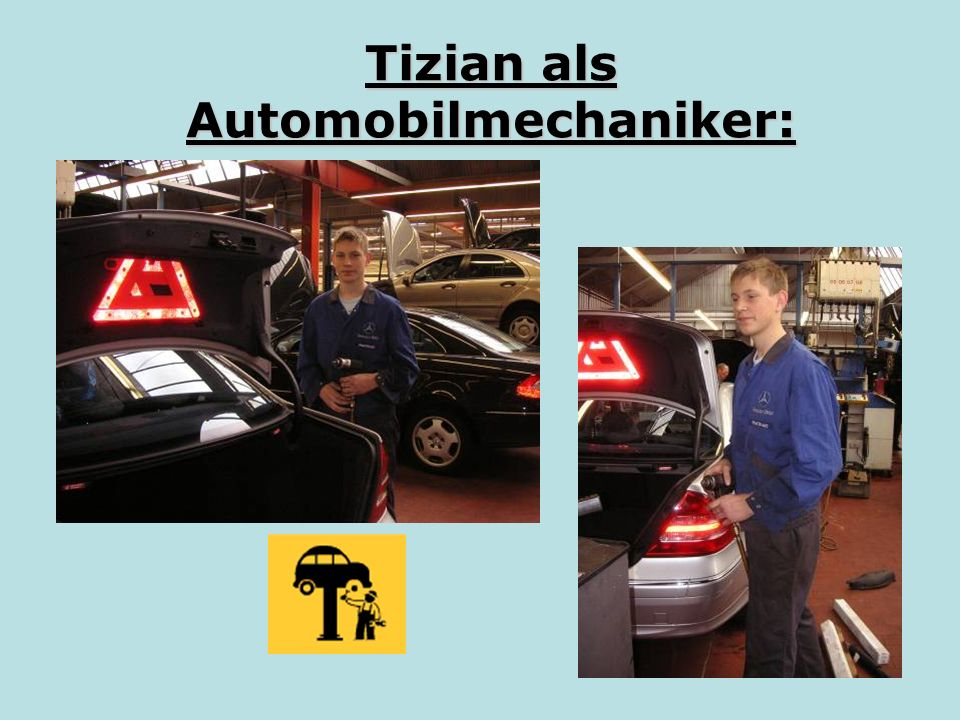 Tizian als Automobilmechaniker: