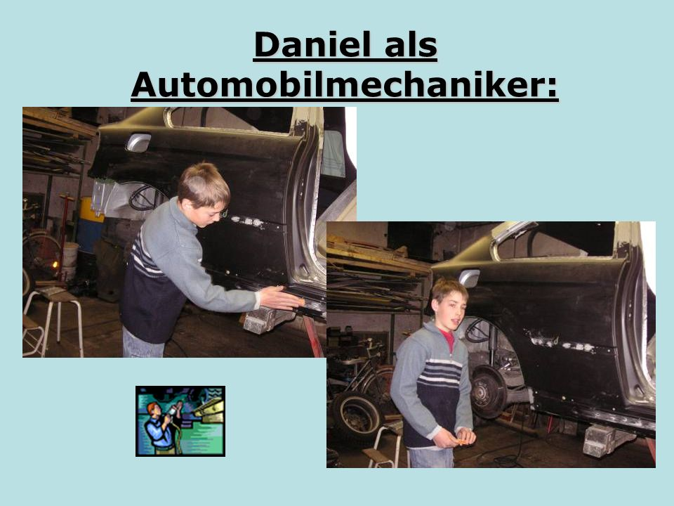 Daniel als Automobilmechaniker: