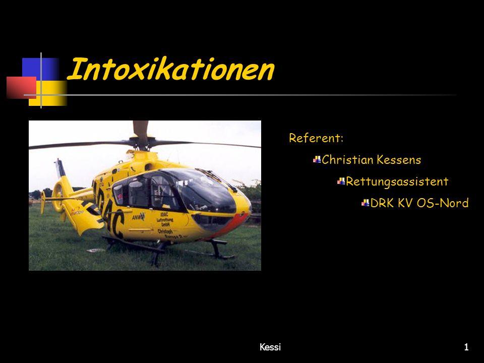 Kessi1 Intoxikationen Referent: Christian Kessens Rettungsassistent DRK KV OS-Nord