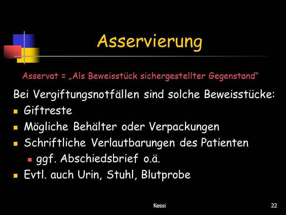 Kessi22 Asservierung Bei Vergiftungsnotfällen sind solche Beweisstücke: Giftreste Mögliche Behälter oder Verpackungen Schriftliche Verlautbarungen des