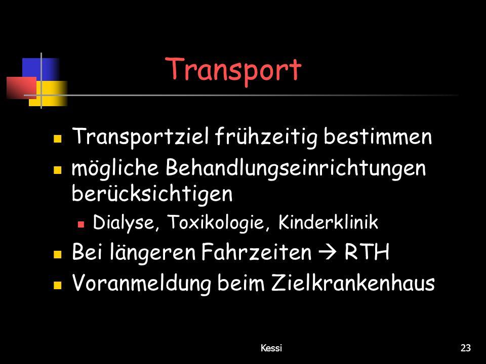 Kessi23 Transport Transportziel frühzeitig bestimmen mögliche Behandlungseinrichtungen berücksichtigen Dialyse, Toxikologie, Kinderklinik Bei längeren