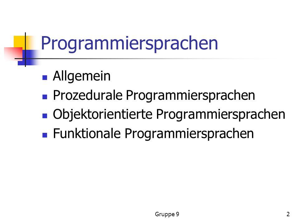 Gruppe 92 Programmiersprachen Allgemein Prozedurale Programmiersprachen Objektorientierte Programmiersprachen Funktionale Programmiersprachen