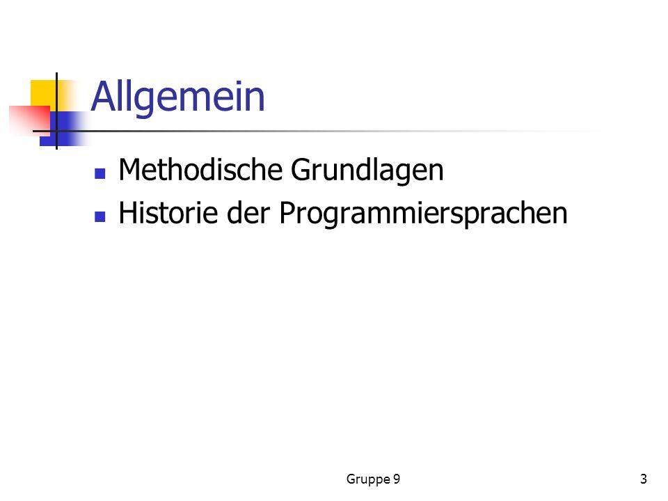 Gruppe 93 Allgemein Methodische Grundlagen Historie der Programmiersprachen