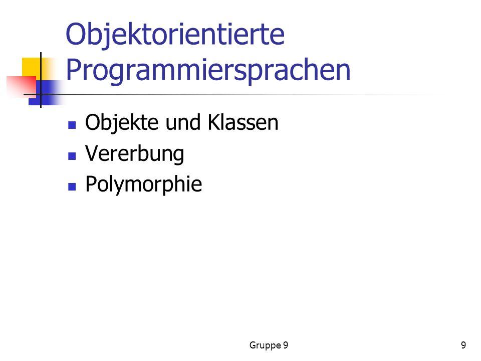 Gruppe 99 Objektorientierte Programmiersprachen Objekte und Klassen Vererbung Polymorphie