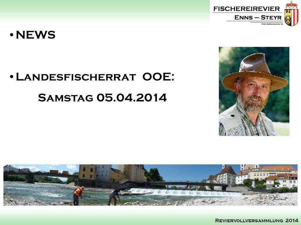 NEWS Landesfischerrat OOE: Samstag 05.04.2014 Reviervollversammlung 2014
