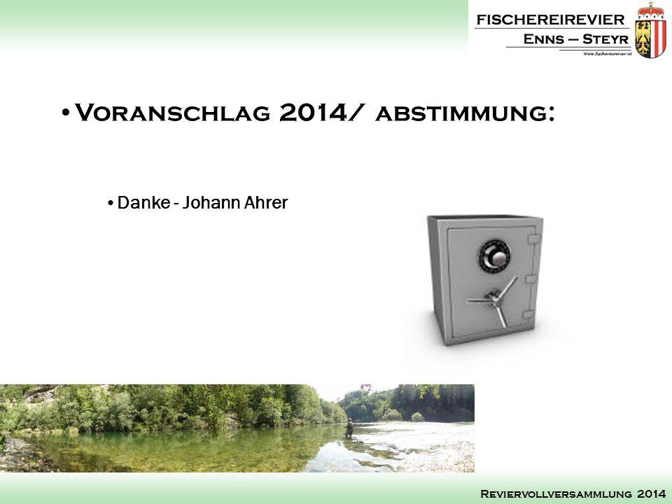 Danke - Johann Ahrer Voranschlag 2014/ abstimmung: Reviervollversammlung 2014