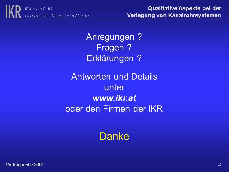 26 Qualitative Aspekte bei der Verlegung von Kanalrohrsystemen I n i t i a t i v e K u n s t s t o f f r o h r e w w w. i k r. a t Vortragsreihe 2001