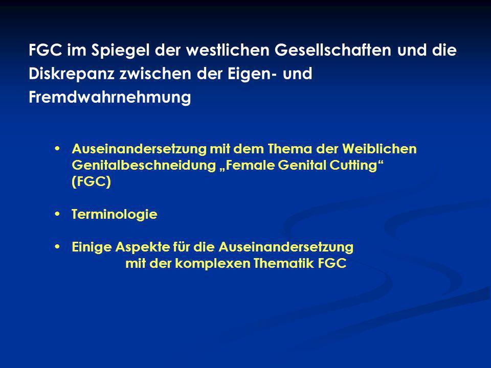 FGC im Spiegel der westlichen Gesellschaften und die Diskrepanz zwischen der Eigen- und Fremdwahrnehmung Auseinandersetzung mit dem Thema der Weiblich
