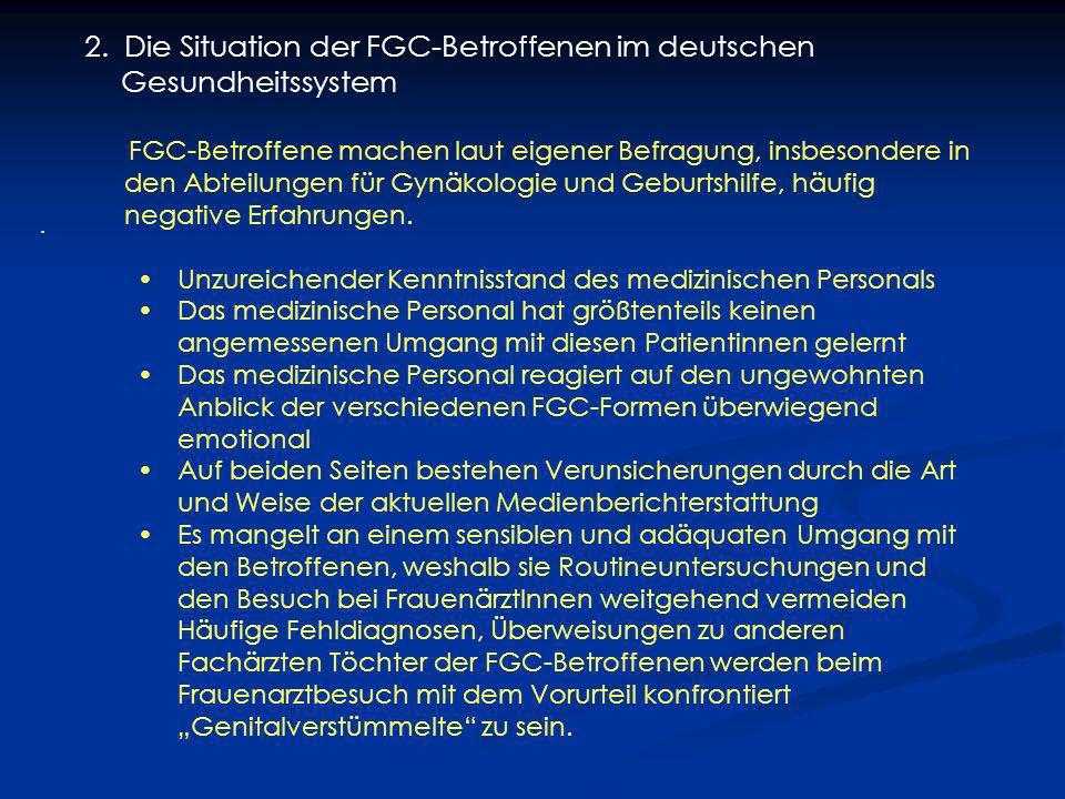 2.Die Situation der FGC-Betroffenen im deutschen Gesundheitssystem FGC-Betroffene machen laut eigener Befragung, insbesondere in den Abteilungen für G