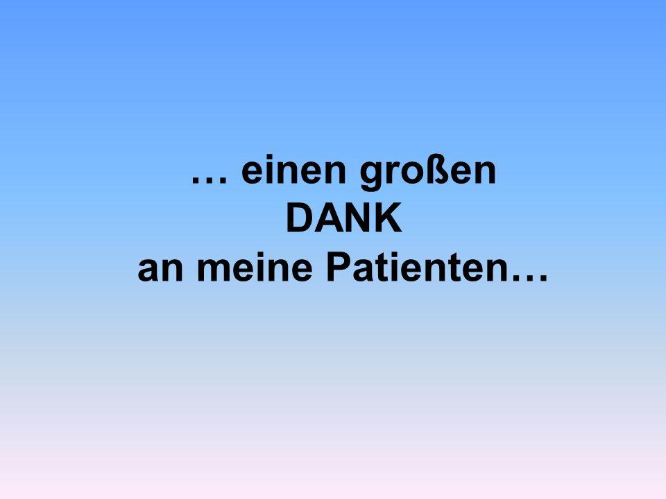 … einen großen DANK an meine Patienten…