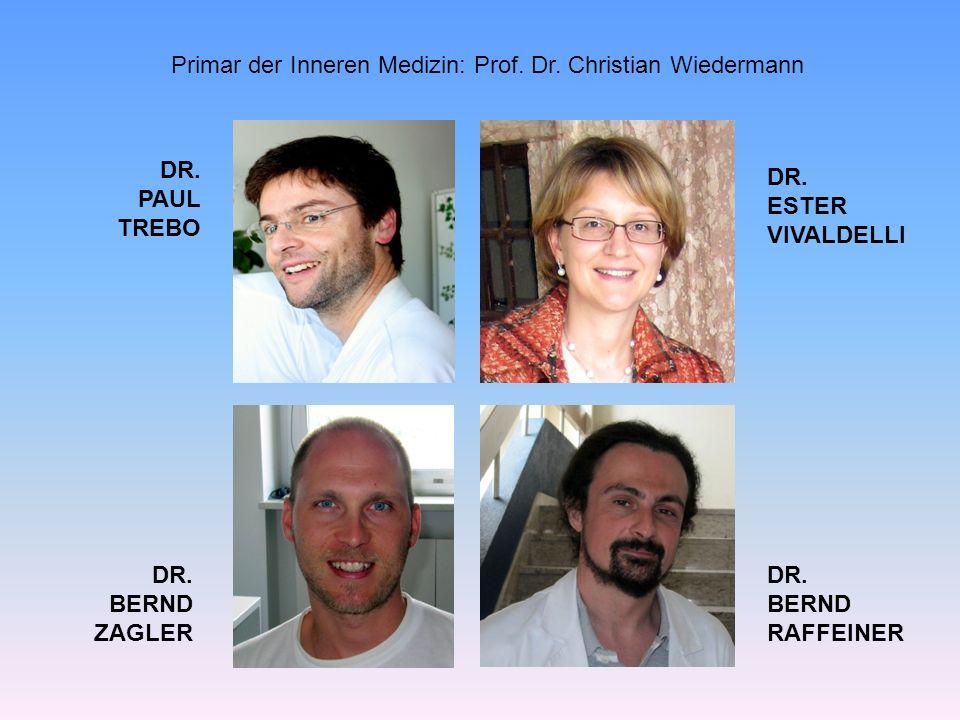Primar der Inneren Medizin: Prof. Dr. Christian Wiedermann DR. PAUL TREBO DR. ESTER VIVALDELLI DR. BERND ZAGLER DR. BERND RAFFEINER