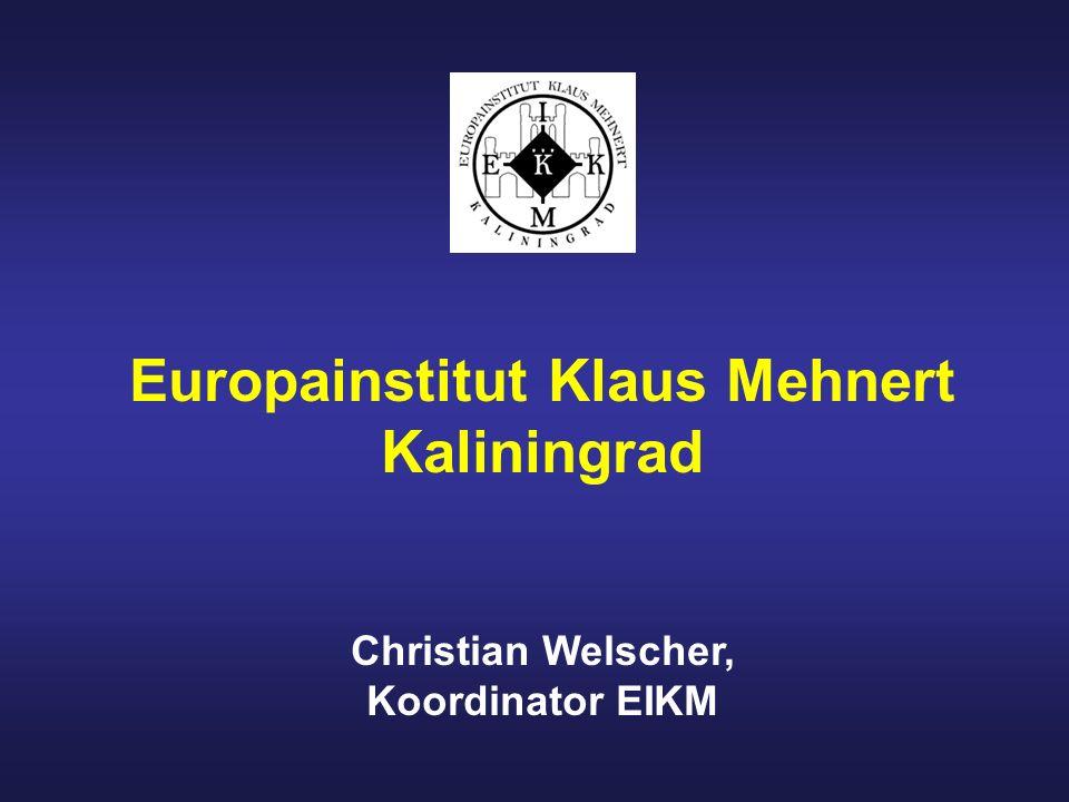 Europainstitut Klaus Mehnert Kaliningrad Christian Welscher, Koordinator EIKM