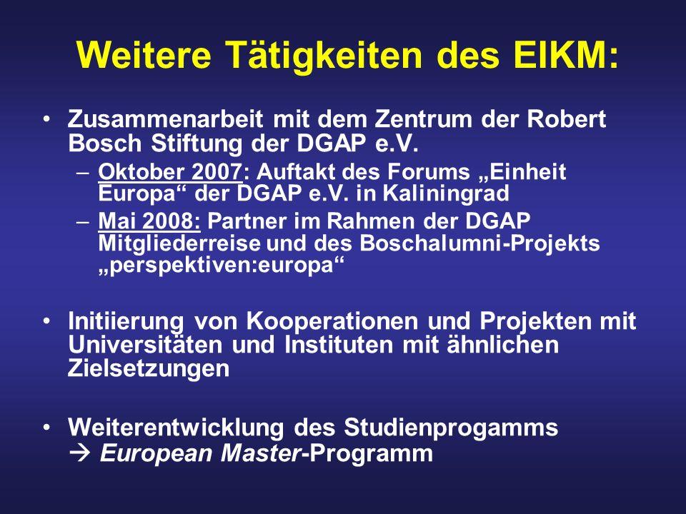 Weitere Tätigkeiten des EIKM: Zusammenarbeit mit dem Zentrum der Robert Bosch Stiftung der DGAP e.V. –Oktober 2007: Auftakt des Forums Einheit Europa