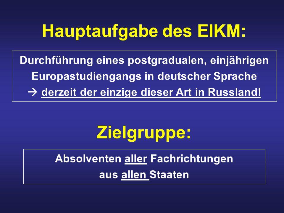 Hauptaufgabe des EIKM: Durchführung eines postgradualen, einjährigen Europastudiengangs in deutscher Sprache derzeit der einzige dieser Art in Russland.