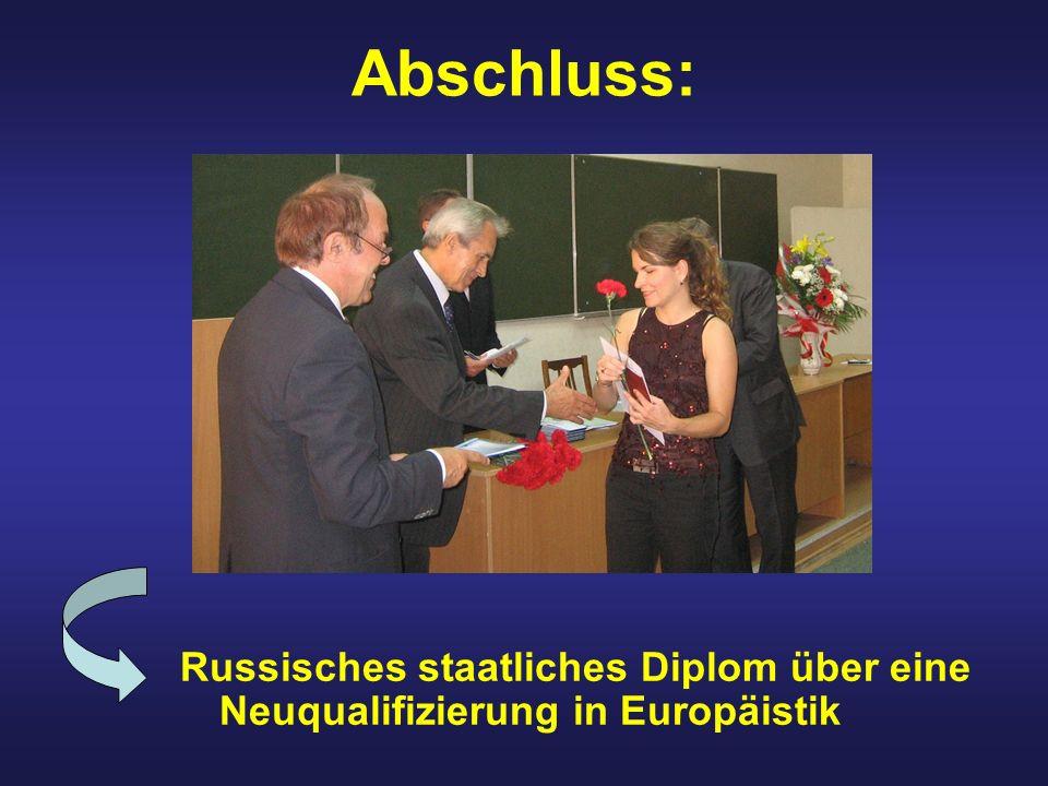 Abschluss: Russisches staatliches Diplom über eine Neuqualifizierung in Europäistik