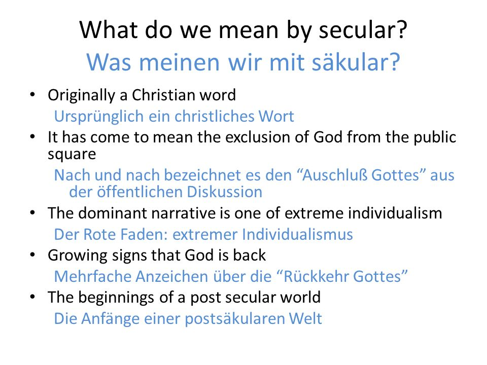 What do we mean by secular. Was meinen wir mit säkular.
